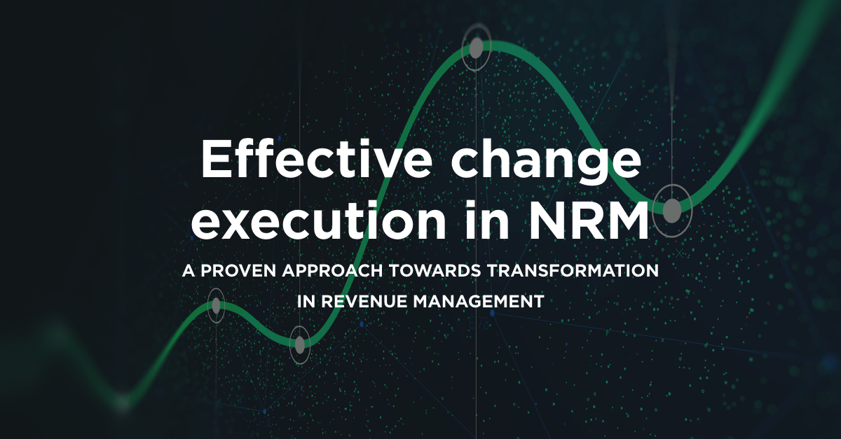How to execute effective change in Net Revenue Management